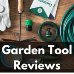 Garden Tool Reviews